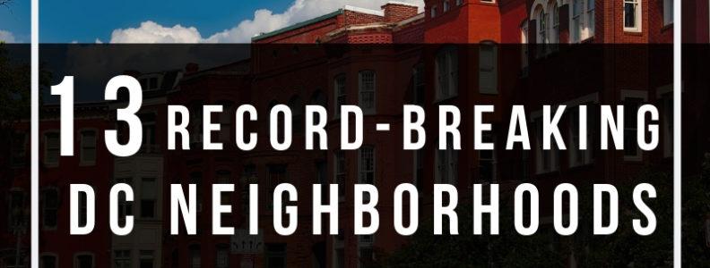 13 Record-Breaking DC Neighborhoods IN June